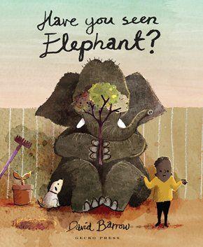 Have You Seen Elephant - David Barrow - Gecko Press