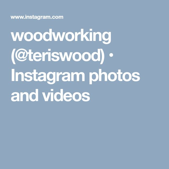 woodworking (@teriswood) • Instagram photos and videos