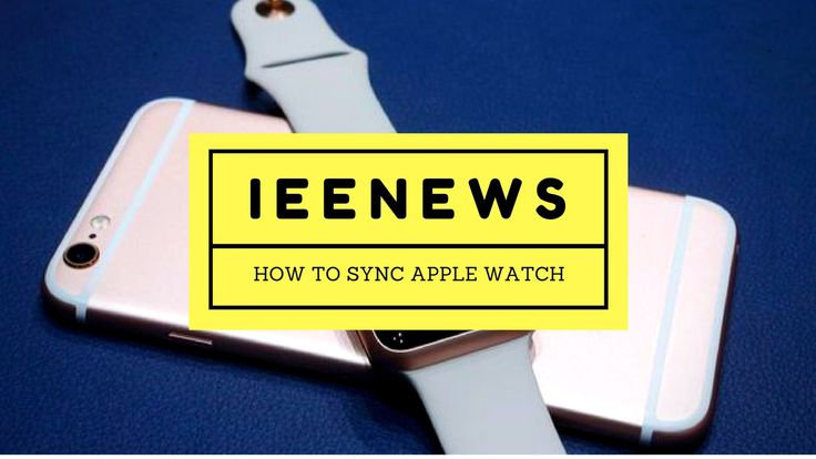 How to Manually Pair or sync Apple watch and iPhone