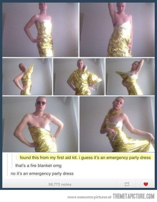Emergency party dress.