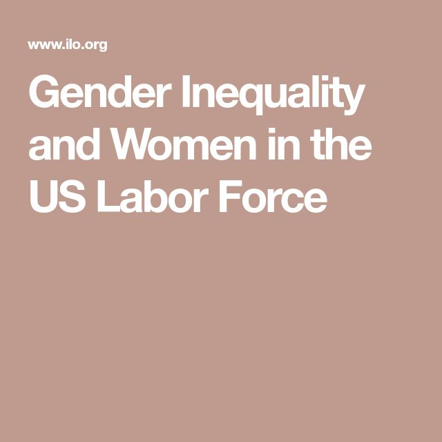 Gender Inequality and Women in the US Labor Force