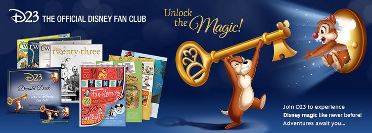 D23 The Official Disney Fan Club - Unlock the Magic! Free membership available, in addition to paid membership packages. Even the free one offers special promotional offers and discounts, exclusive merchandise, bi-weekly D23 FanFare e-newsletter. http://www.disneystore.com/buy-a-d23-membership/mn/1001272/ D23 Expo 2015: D23 Free Members receive a discount to D23 Expo 2015, which will be held August 14–16, 2015 at the Anaheim Convention Center.