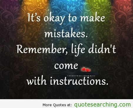 Its Okay To Make Mistakes Quote Searching Quotes Pinterest