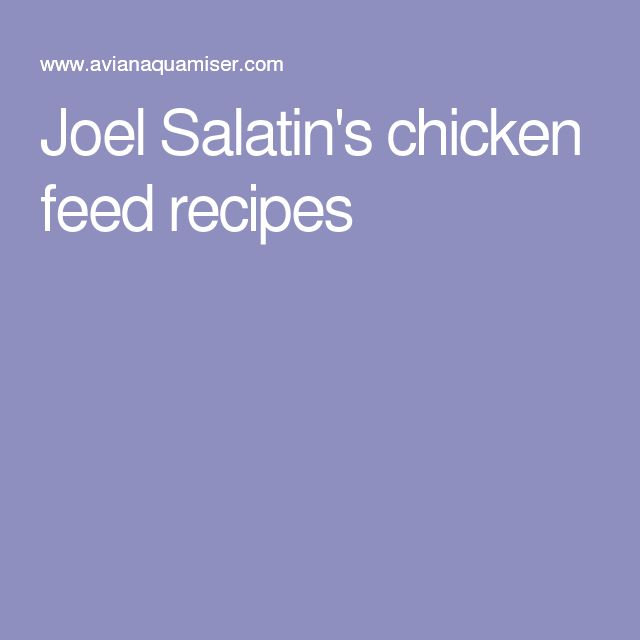 Joel Salatin's chicken feed recipes