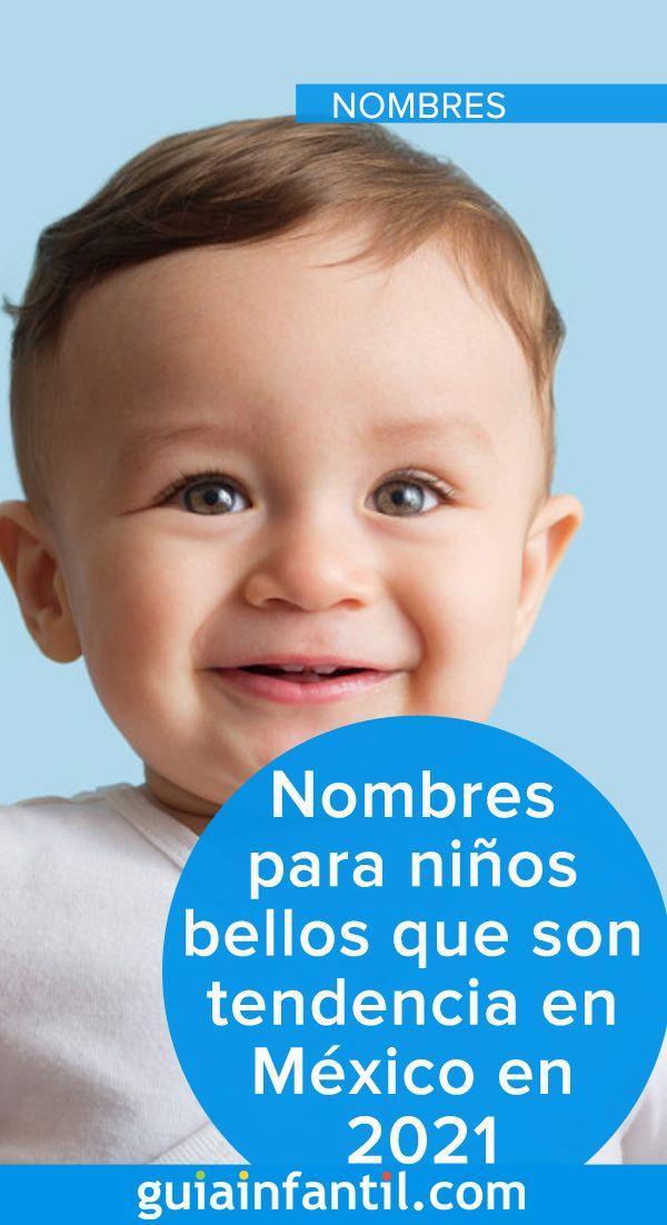 51 Nombres Para Niños Más Bonitos Que Son Tendencia En México En 2021 Nombres Para Bebes Niños Mejores Nombres Para Niños Nombres De Niñas