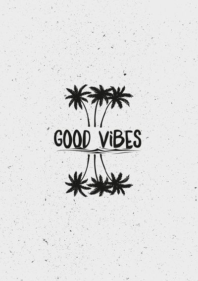 Good vibes, always