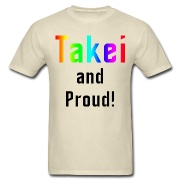 """Friends: To kick-off PRIDE, I've added """"Oh Myyy!"""" """"Happy TAKEI Pride"""" and other T-shirts & mugs to my merch line. I've leant my name in response to the douchebags in TN & MO who are trying to ban the """"gay."""" So show your TAKEI pride! I'm donating ALL PROFITS to """"Allegiance"""" at the Old Globe in San Diego, so it's all for a great cause, too. Fans get 15% off all weekend with the code OHMYYY. Happy Pride, everyone, and have a TAKEI OL' TIME.: Happy Pride, George Takei,  T-Shirt, Happy Takei,  Tees Shirts, Takei Pride, Kicks Off Pride, T Shirts, Marriage Equality"""
