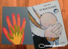 Un libro emozionante anche per i bimbi più piccoli e un biglietto fatto di mani (di papà, di mamma, di bimbo).