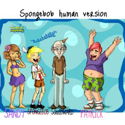 Funny pictures about Human SpongeBob characters. Oh, and cool pics about  Human SpongeBob characters. Also, Human SpongeBob characters photos.