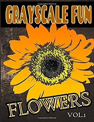 Grayscale Fun Flowers Vol1 Adult Coloring