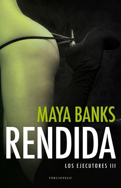 Rendida - Los Ejecutores, #3 - Maya Banks