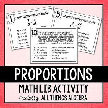 Proportions Math LibMath lib activities are a class favorite! In this activity, students will practice solving proportions, including word problems. These are challenging word problems that require critical thinking in order to set them up and solve correctly. The answers they get will generate a funny story about their teacher.