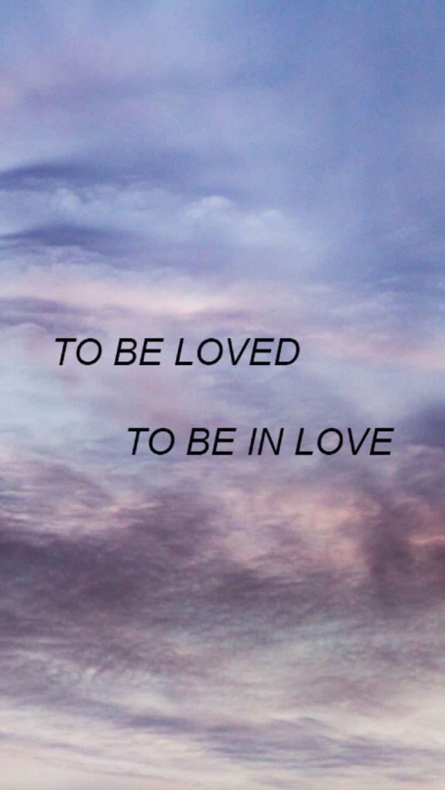 """""""Ser amado, estar enamorado"""""""