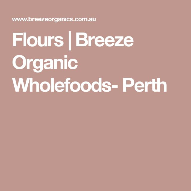 Flours | Breeze Organic Wholefoods- Perth