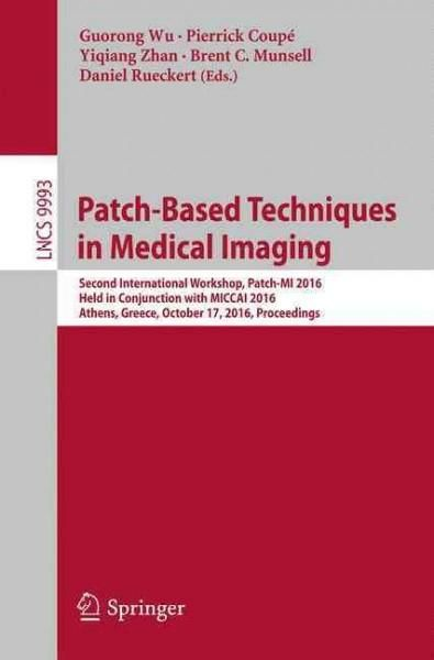 Patch-based Techniques in Medical Imaging: Second International Workshop, Patch-mi 2016, Proceedings