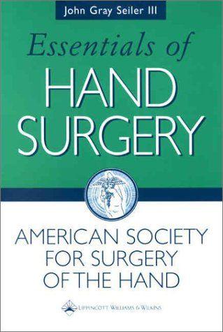 Essentials of Hand #Surgery (Seiler, Essentials of Hand #Surgery)/John Gray Seiler