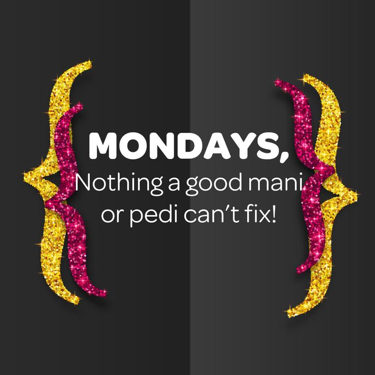 Monday, nothing a good mani or pedi can't fix. #GlamQuotes