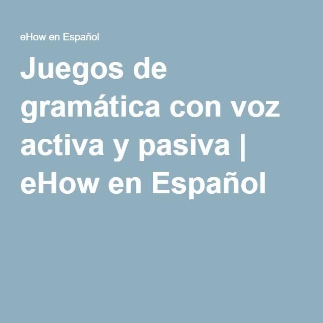 Juegos de gramática con voz activa y pasiva | eHow en Español