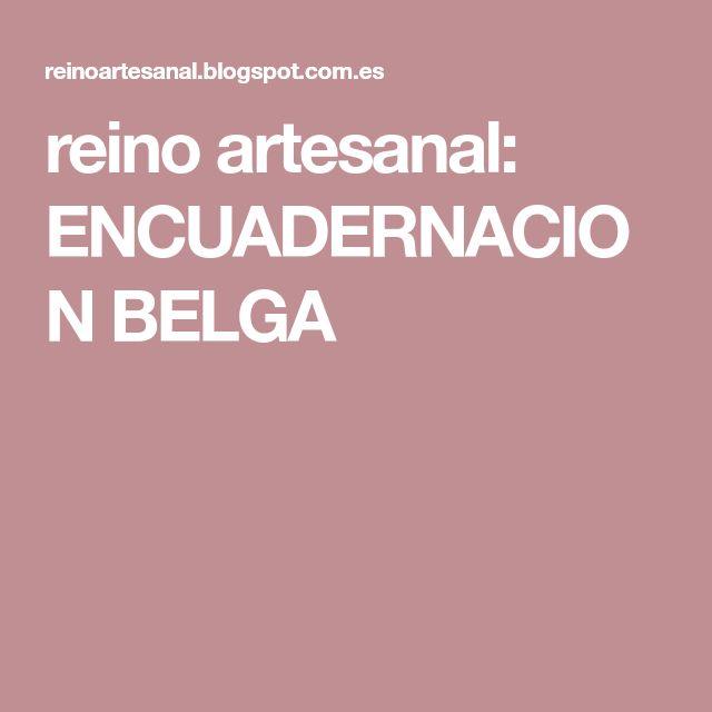 reino artesanal: ENCUADERNACION BELGA