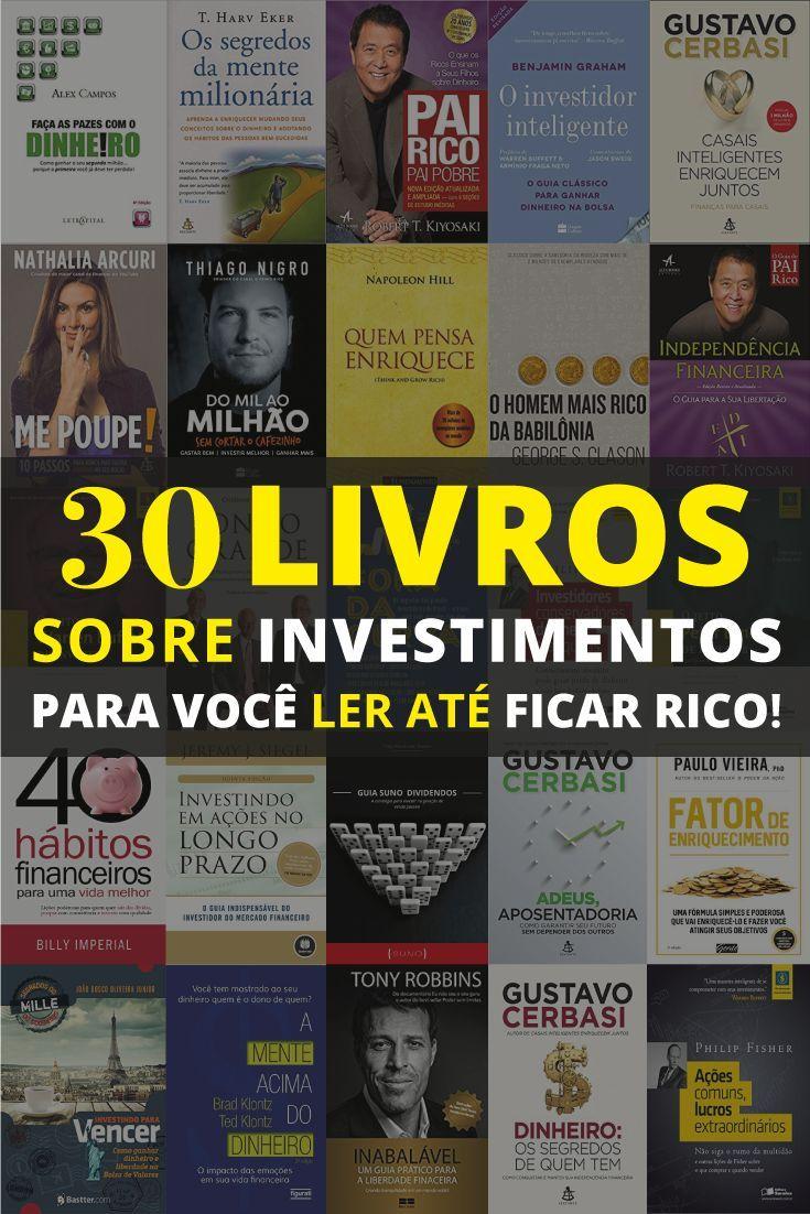 30 Livros Sobre Investimentos Para Voce Ler Ate Ficar Rico