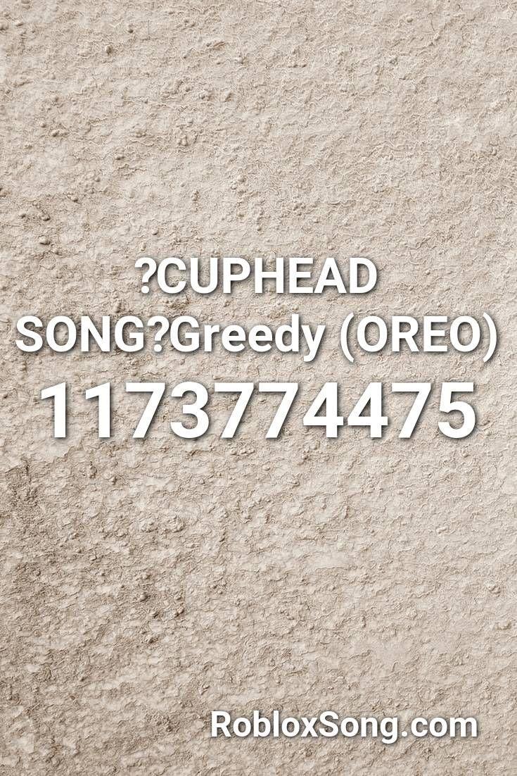 Cuphead Song Greedy Oreo Roblox Id Roblox Music Codes In 2020