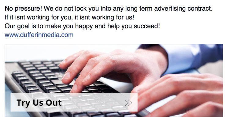 No pressure! We do not lock you into any long term advertising contract.  If it isnt working for you, it isnt working for us!   Our goal is to make you happy and help you succeed! www.dufferinmedia.com
