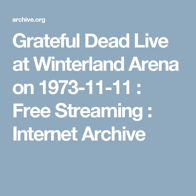 Grateful Dead Live at Winterland Arena on 1973-11-11 : Free Streaming : Internet Archive