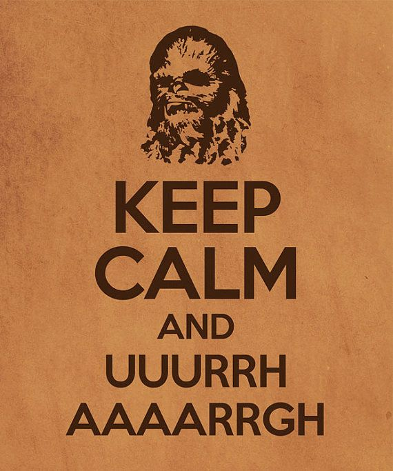 Star Wars Chewbacca Keep Calm Movies by SuddenGravityPosters