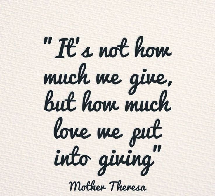 Quotes that inspire us - Stacey Perry - A FIT Caregiver It's not how much we give, but how much love we put into giving – Mother Theresa Your greatness is not what you have it's what you give. Pass your greatness to others every day. Live generously! #quotes