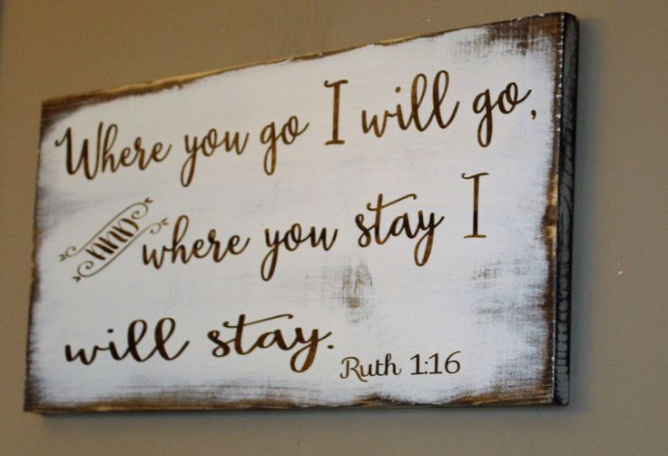 Where You Go I Will Go And Where You Stay I Will Stay - Wood Sign - Ruth 1 16 - Anniversary Gifts - Wedding Gift - Wooden Sign - Scripture by Gratefulheartdesign on Etsy