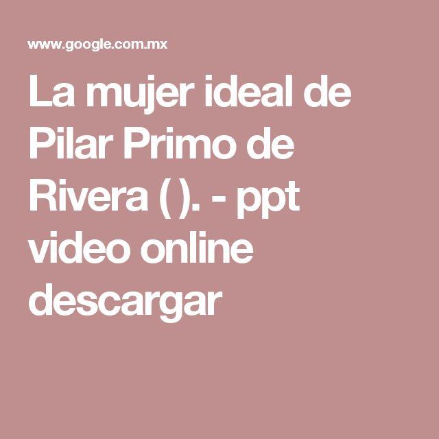La mujer ideal de Pilar Primo de Rivera ( ). - ppt video online descargar