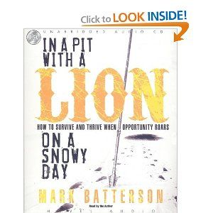 In a Pit With a Lion On a Snowy Day: How to Survive and Thrive When Opportunity Roars