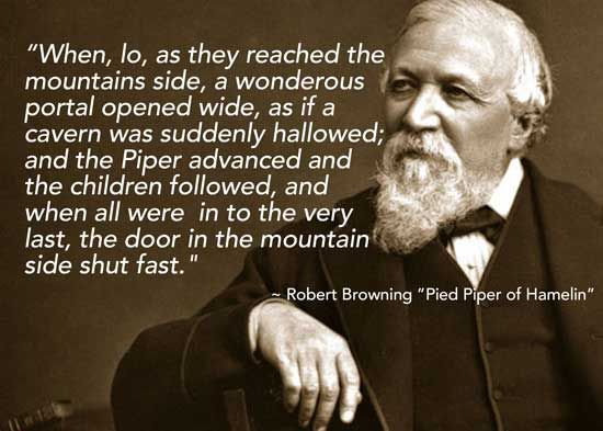 """Quote by Robert Browning """"Pied Piper of Hamelin"""""""