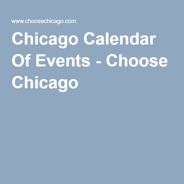 Chicago Calendar Of Events - Choose Chicago