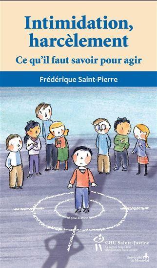 Intimidation, harcèlement : ce qu'il faut savoir pour agir de F. Saint-Pierre.