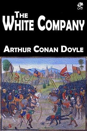 The White Company Arthur Conan Doyle