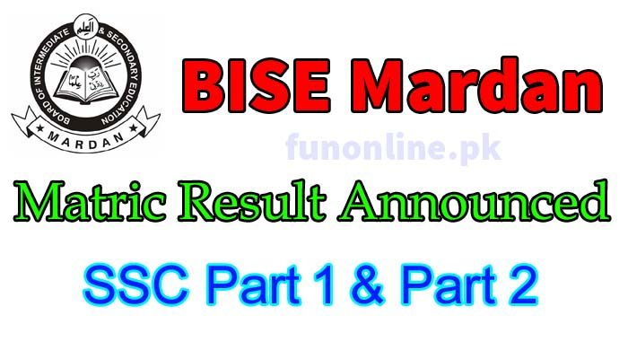 Bise Mardan SSC Part 1 & Part 2 / Matric Result 2018 | Education