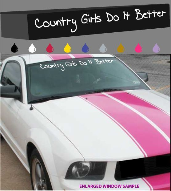 Country Girls Do It Better Windshield Window Decal Car Truck - Front window decals for trucks