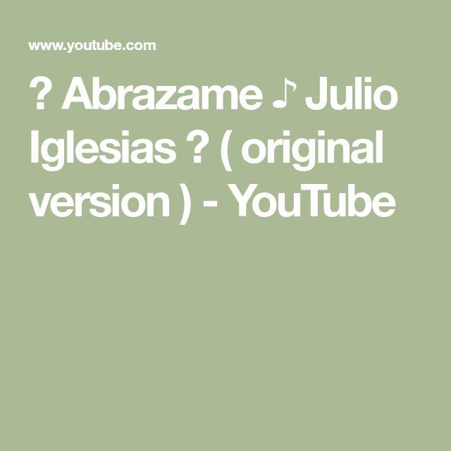 ❤ Abrazame ♪  Julio Iglesias ♥ ( original version ) - YouTube