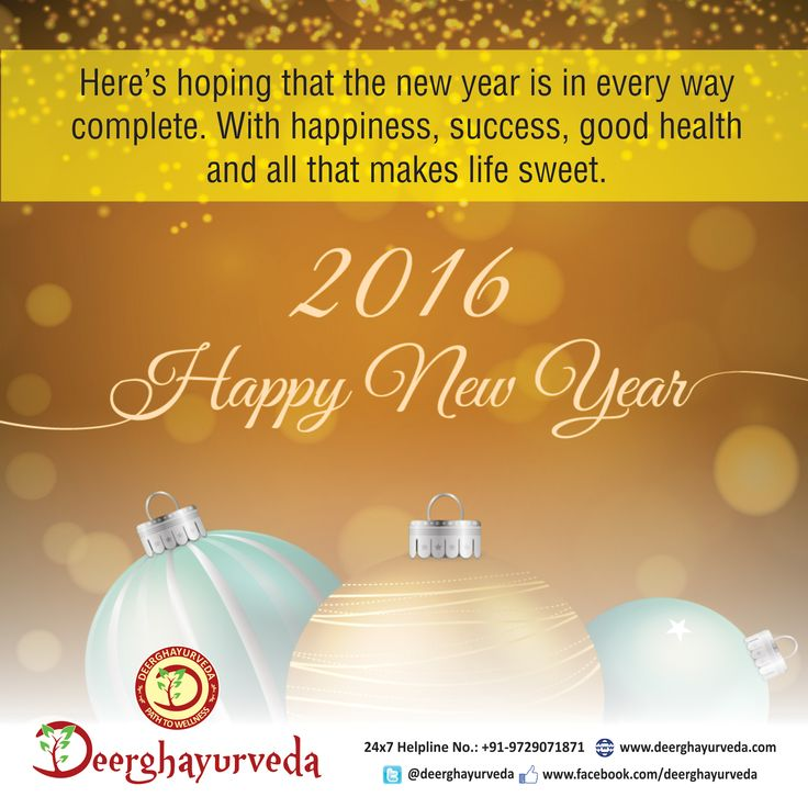 Happy New Year 2016  May the New Year bring fresh bout of excellence to your life. #Deerghayurveda Comment, Like & Share With Everyone. www.deerghayurveda.com | 24X7 Helpline: +91-9729071871