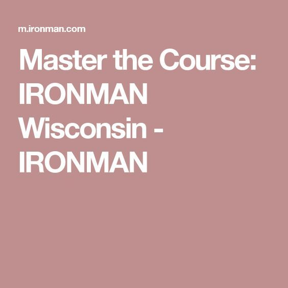 Master the Course: IRONMAN Wisconsin - IRONMAN