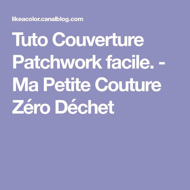 Tuto Couverture Patchwork facile. - Ma Petite Couture Zéro Déchet
