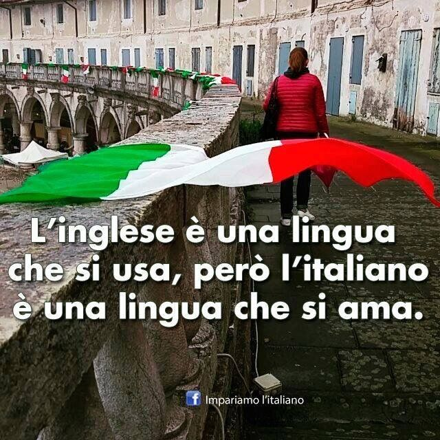 """""""English is a language that you use, but Italian is a language that you love."""" Che bella!"""