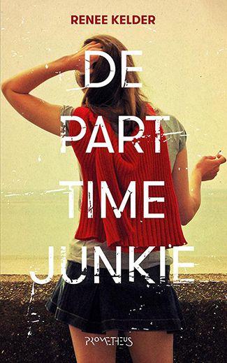 De parttime-junkie - Renee Kelder