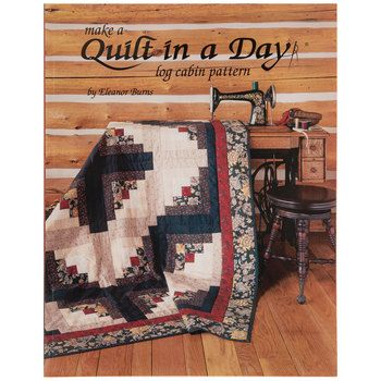 Make A Quilt In A Day Log Cabin Pattern