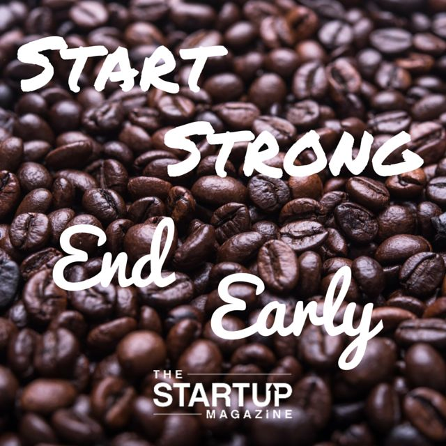 Start strong. End early   #TSMSmart #cahse #vision#startupmag #startup #entrepreneur #business #motivation #motivationalquotes #working #biz #photooftheday #photo #quotes #startupmagazine #inspiration #quote #inspirationalquote #justdoit #powerthroughthedailygrind #chasethevision #money #bedifferent #work #whydoyouwork