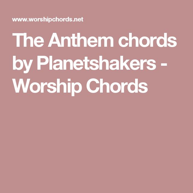 The Anthem chords by Planetshakers - Worship Chords