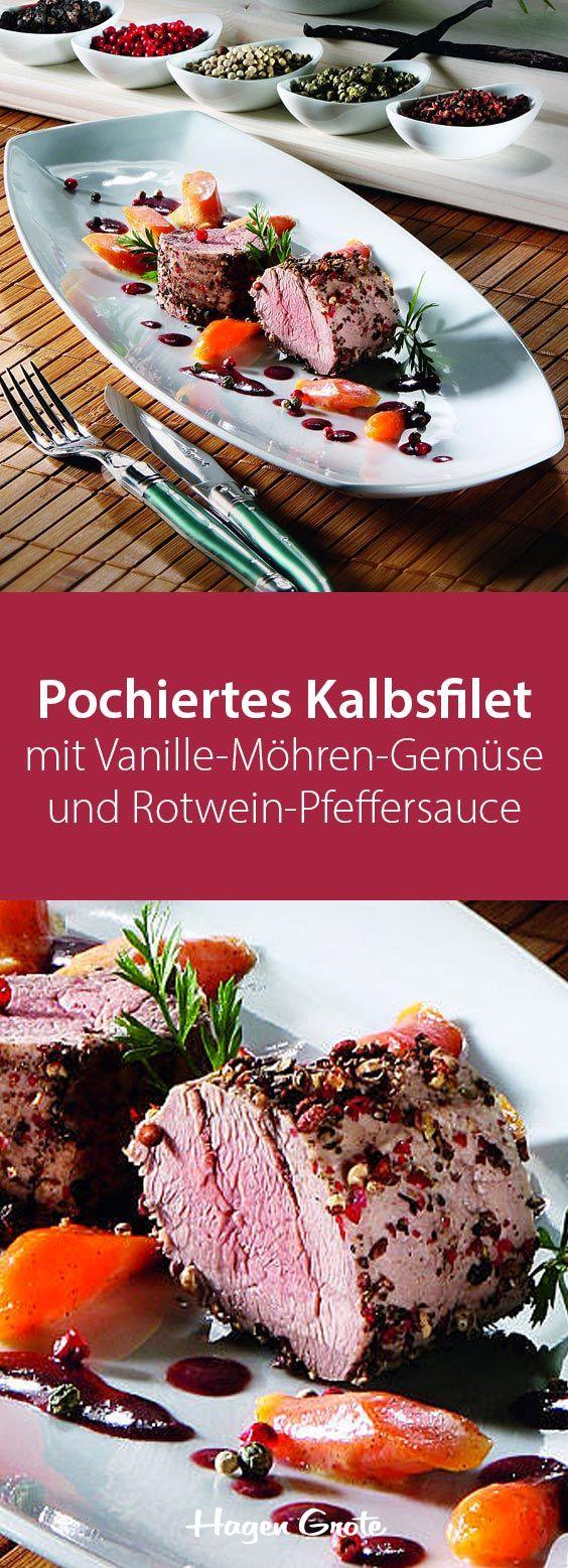 Pochiertes Kalbsfilet mit Vanille-Möhren-Gemüse und Rotwein-Pfeffersauce