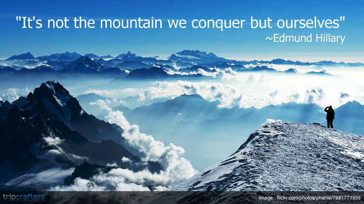 "Quotes About Mount Everest: ""It's Not The Mountain We Conquer But Ourselves"""