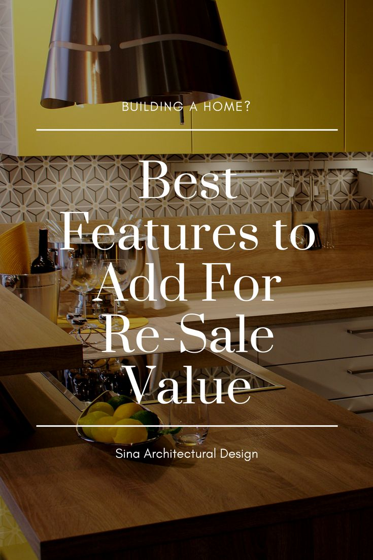 These are the best features to add to your home for future re-sale value